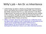 willy s job am dr vs inheritence