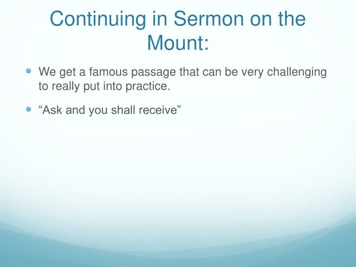 Continuing in Sermon on the Mount: