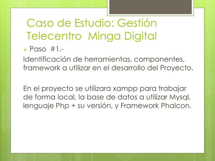 Caso de Estudio: Gestión Telecentro  Minga Digital