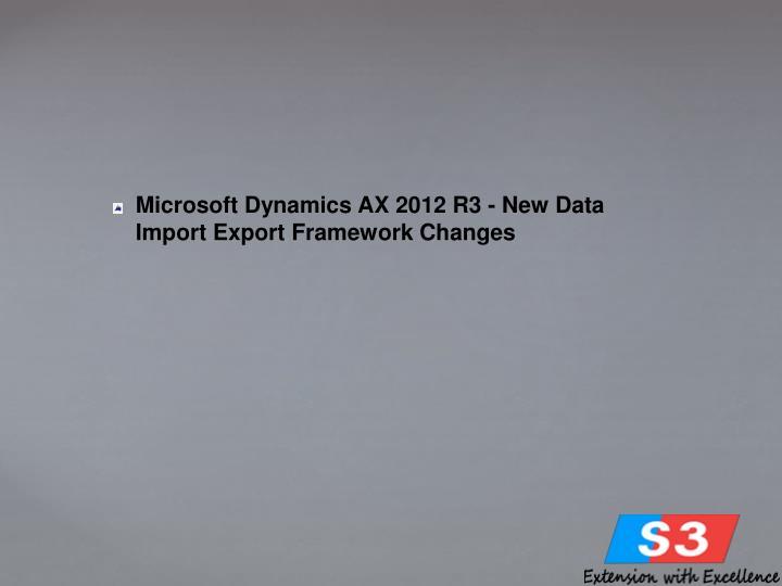 Microsoft Dynamics AX 2012 R3 - New Data Import Export