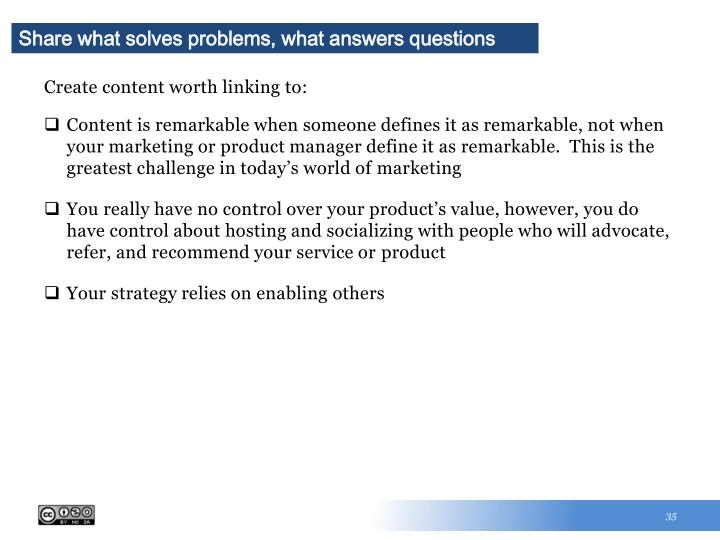 Share what solves problems, what answers questions