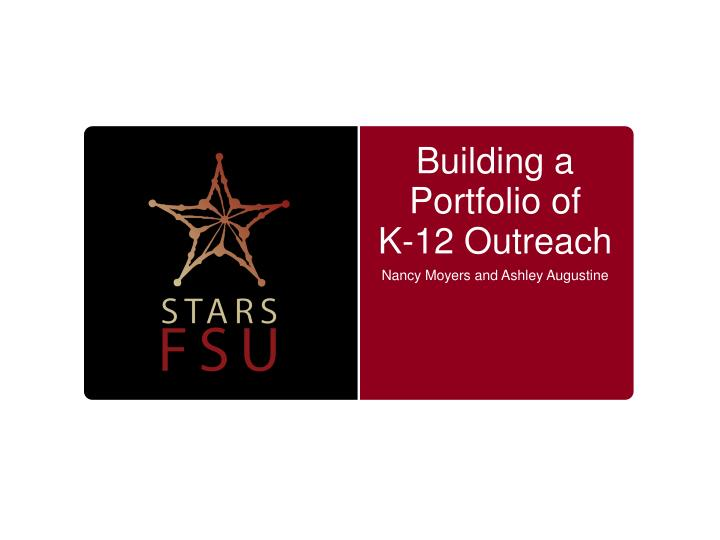 Building a Portfolio of    K-12 Outreach