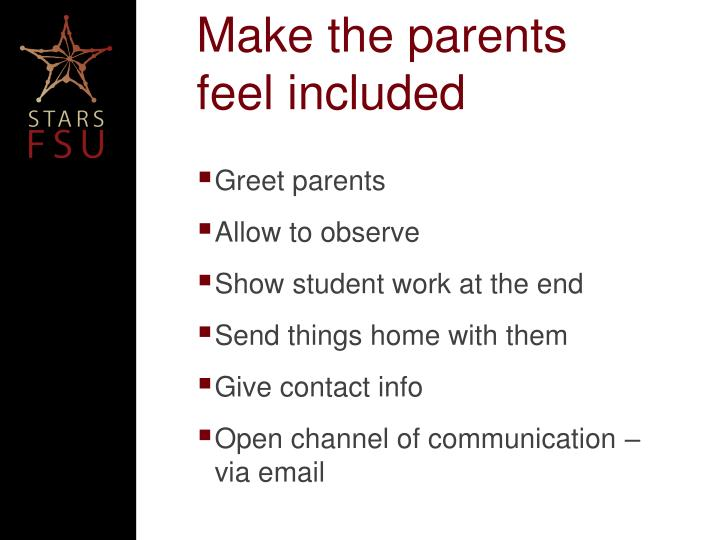 Make the parents feel included