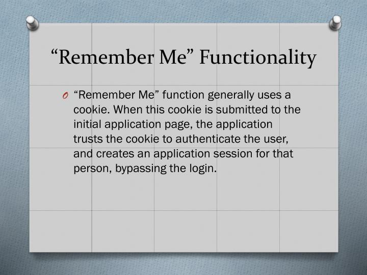 """Remember Me"" Functionality"