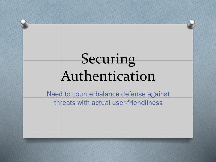 Securing Authentication