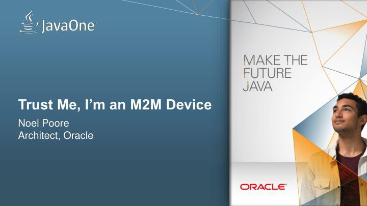Trust Me, I'm an M2M Device