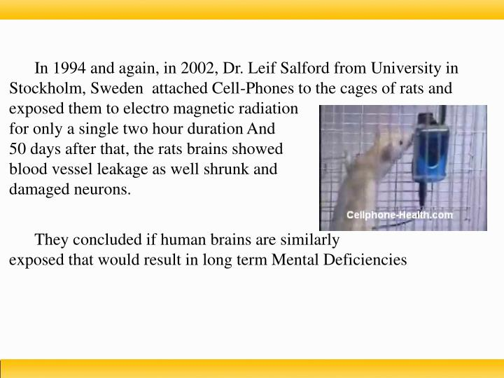 In 1994 and again, in 2002, Dr. Leif