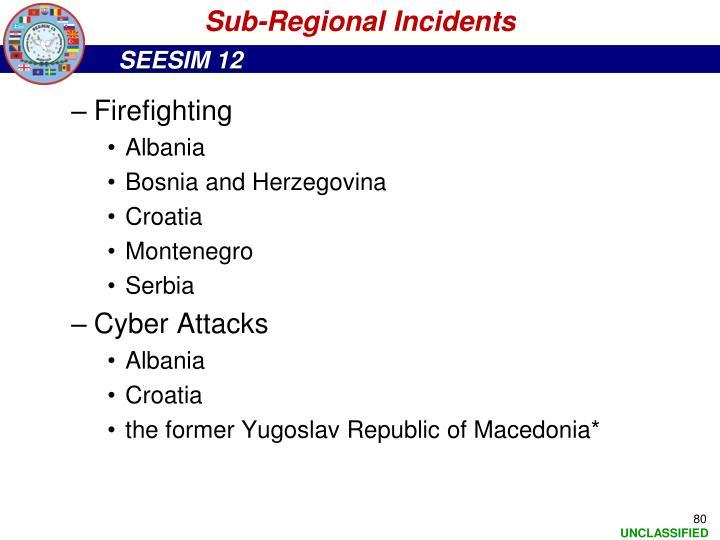 Sub-Regional Incidents