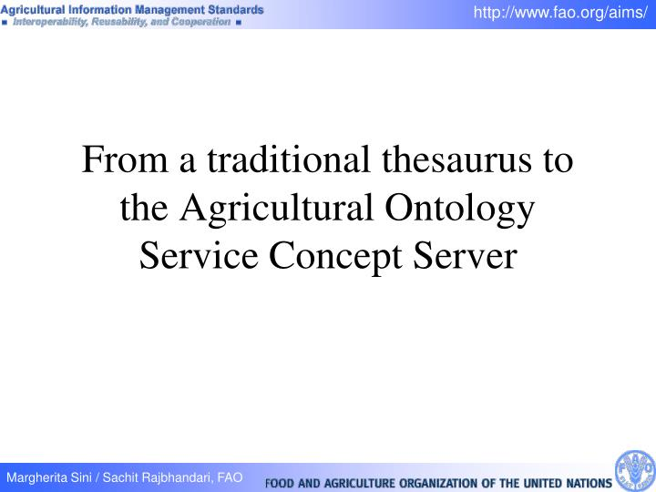 From a traditional thesaurus to the Agricultural Ontology Service Concept Server