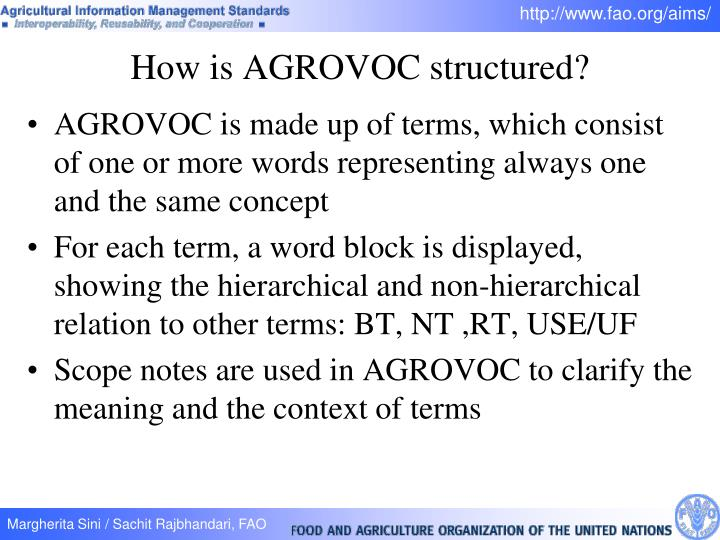 AGROVOC is made up of terms, which consist of one or more words representing always one and the same concept