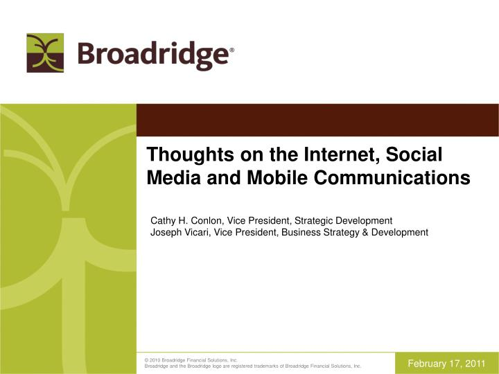 Thoughts on the Internet, Social Media and Mobile Communications