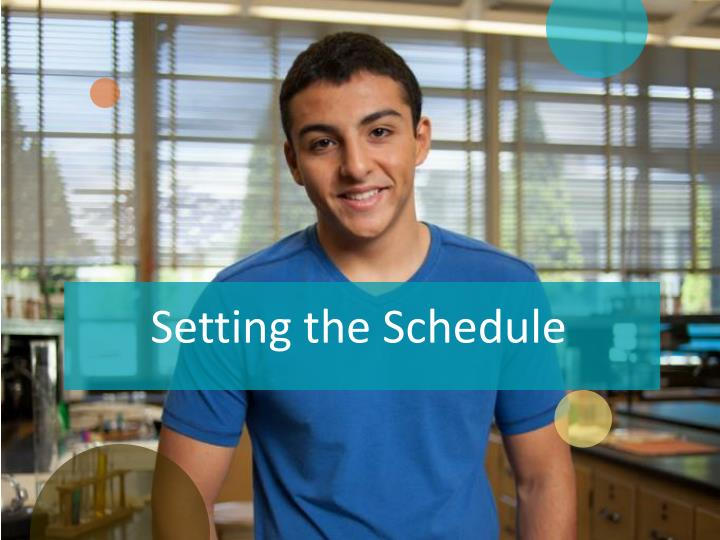 Setting the Schedule