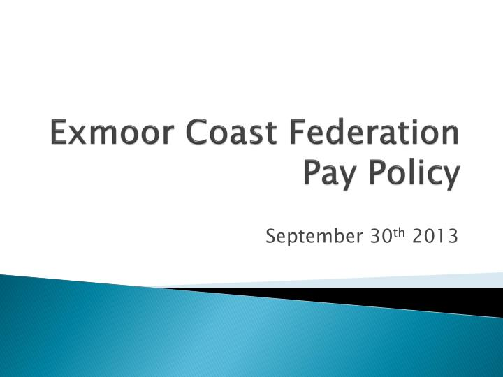Exmoor coast federation pay policy