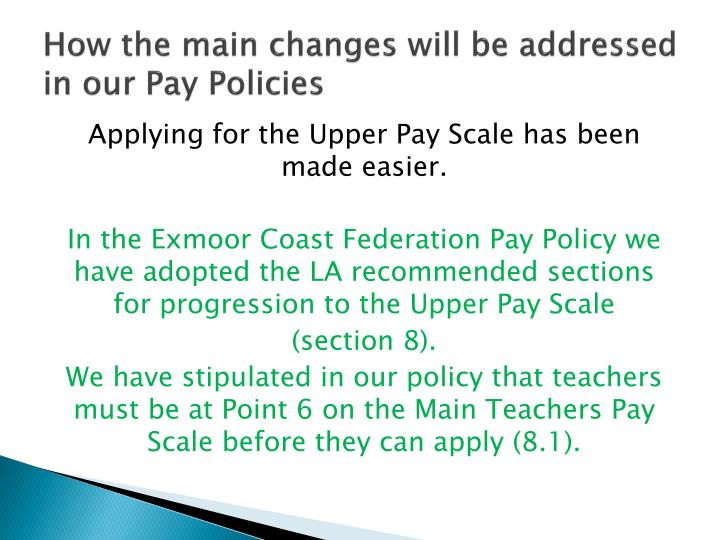 How the main changes will be addressed in our Pay Policies