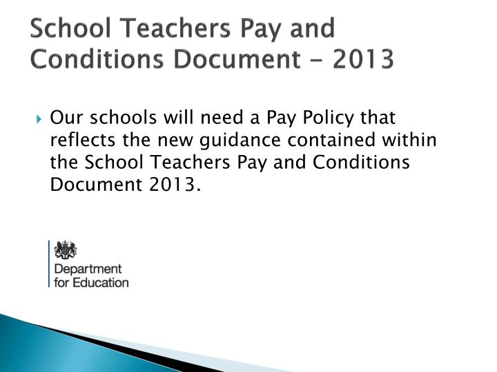 School Teachers Pay and Conditions Document - 2013