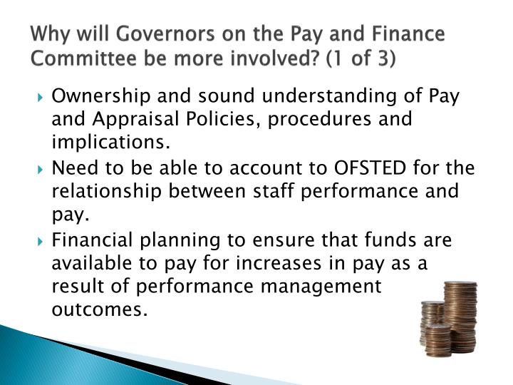 Why will Governors on the Pay and Finance Committee be more involved? (1 of 3)