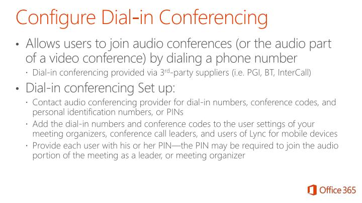 Allows users to join audio conferences (or the audio part of a video conference) by dialing a phone number