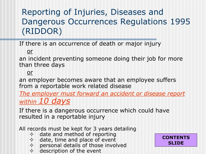 Reporting of Injuries, Diseases and Dangerous Occurrences Regulations 1995 (RIDDOR)