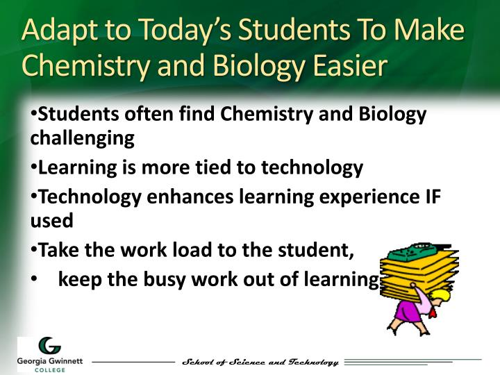 Adapt to Today's Students To Make Chemistry and Biology Easier