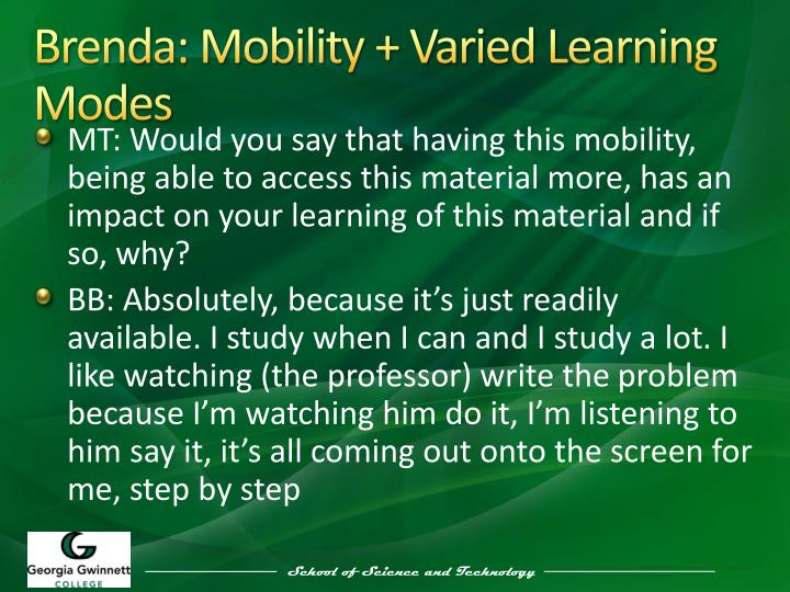 Brenda: Mobility + Varied Learning  Modes