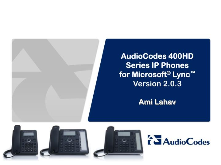 AudioCodes 400HD Series IP Phones