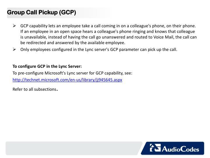 Group Call Pickup (GCP)
