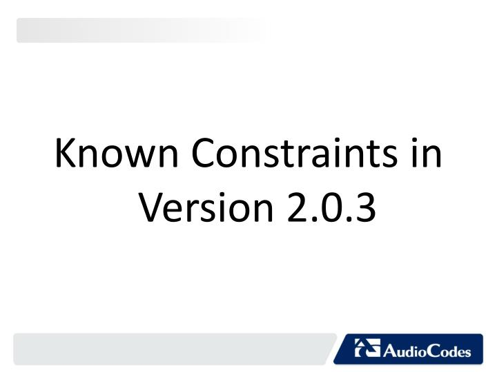 Known Constraints in Version 2.0.3