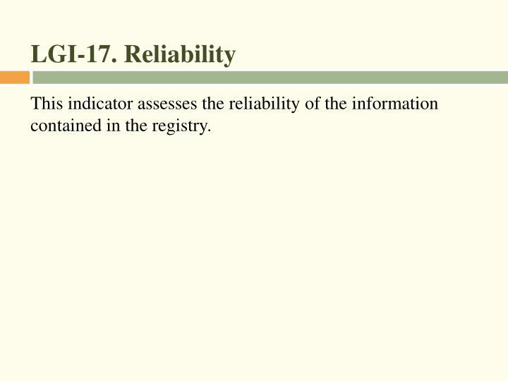 LGI-17. Reliability