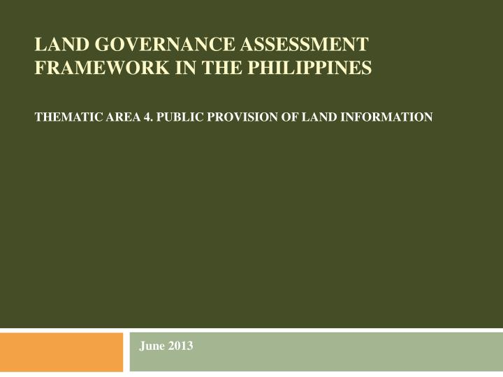 LAND GOVERNANCE ASSESSMENT FRAMEWORK IN THE PHILIPPINES