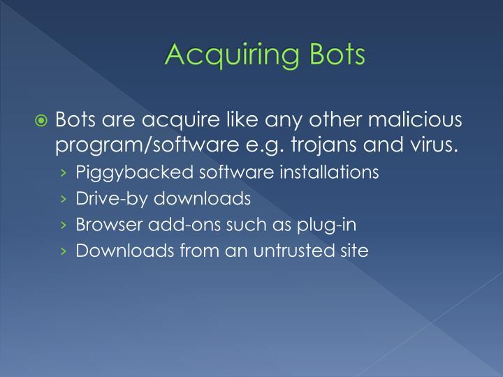 Acquiring Bots