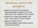 speaking answer the questions