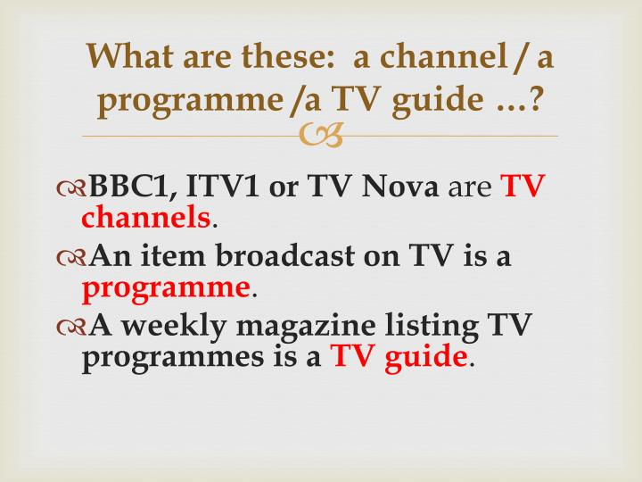 What are these a channel a programme a tv guide