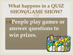 what happens in a quiz show game show