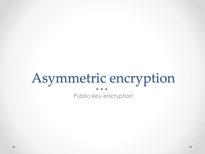 Asymmetric encryption