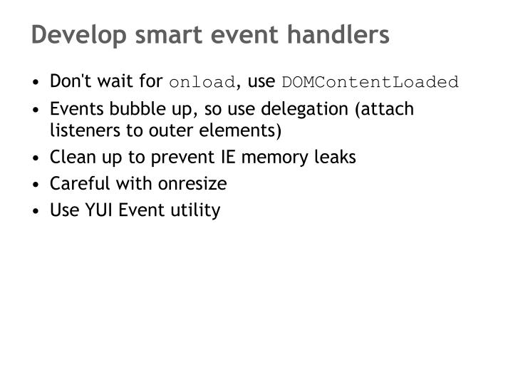Develop smart event handlers