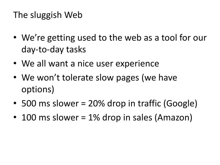 The sluggish Web