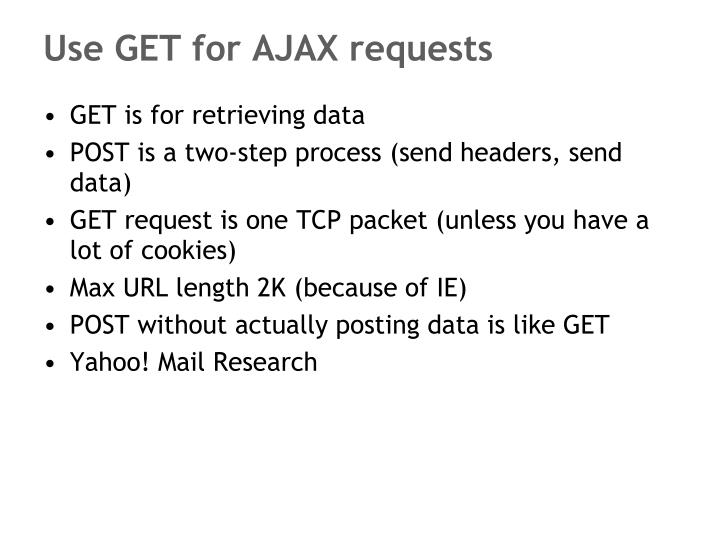 Use GET for AJAX requests