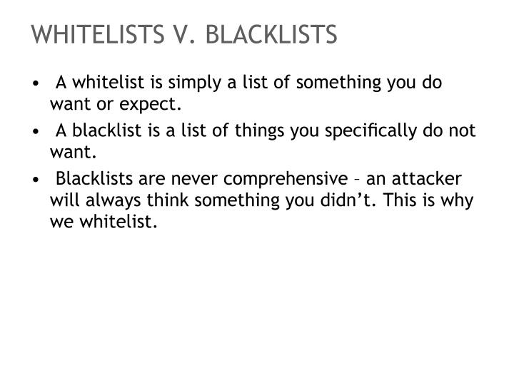 WHITELISTS V. BLACKLISTS