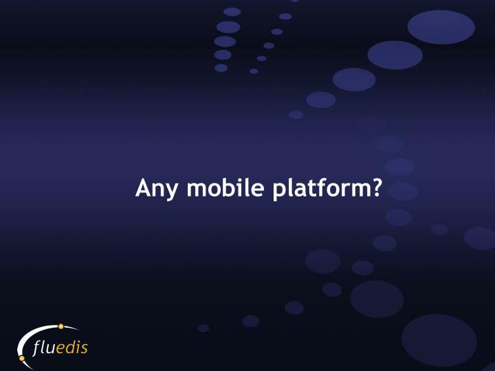 Any mobile platform?