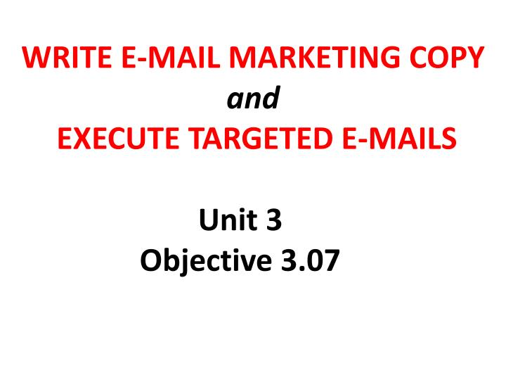 Write e mail marketing copy and execute targeted e mails