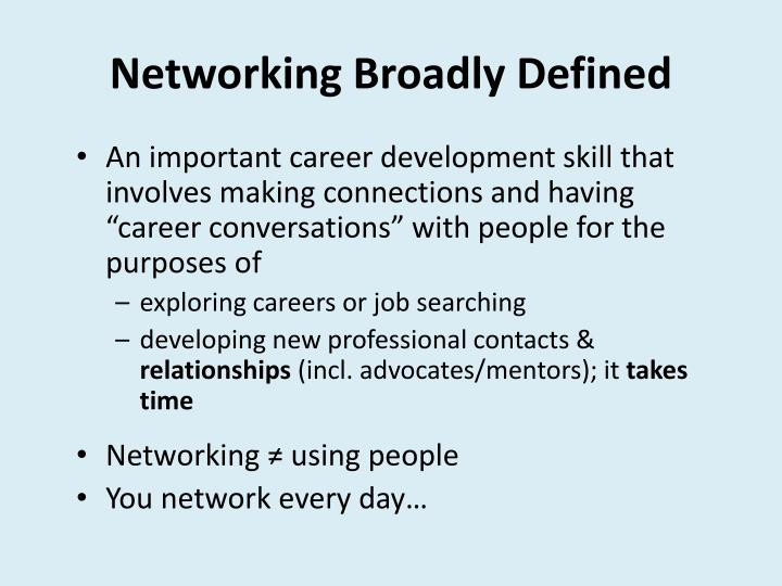 Networking Broadly Defined