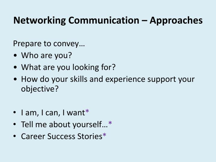 Networking Communication – Approaches