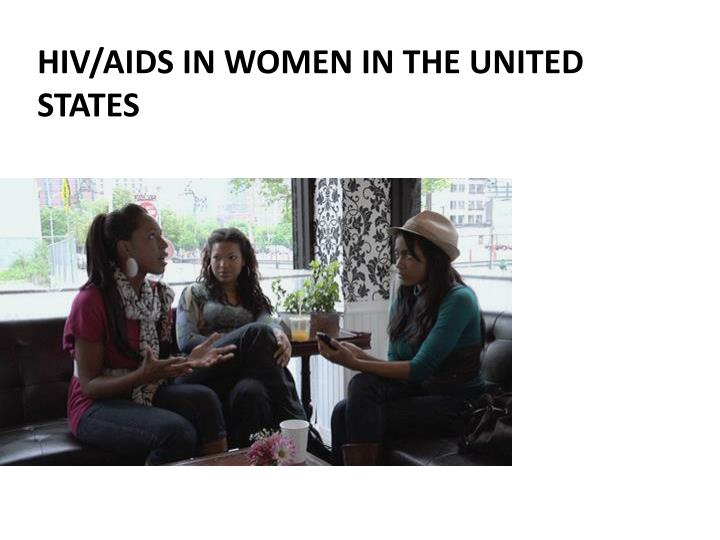 Hiv aids in women in the united states