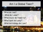 am i a global teen