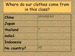 where do our clothes come from in this class