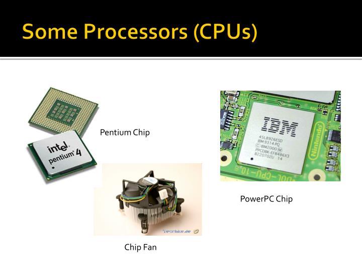 Some Processors (CPUs)
