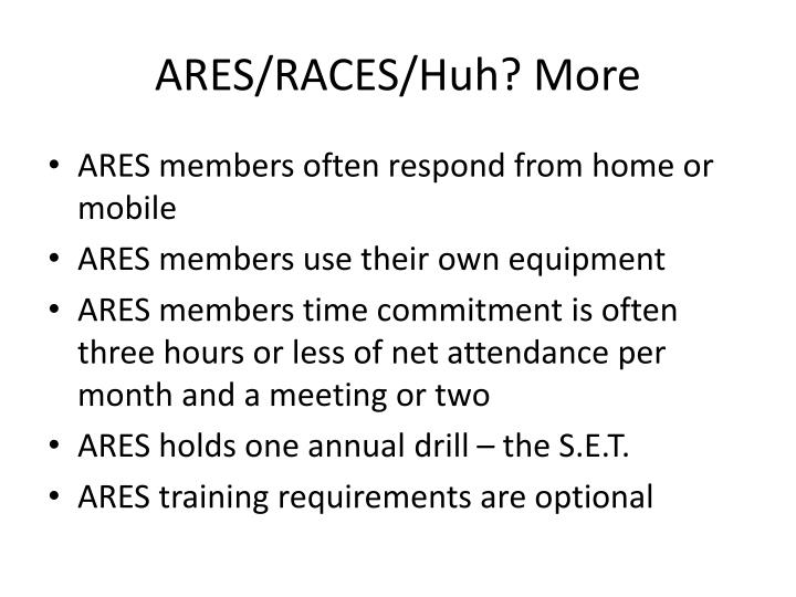 ARES/RACES/Huh? More