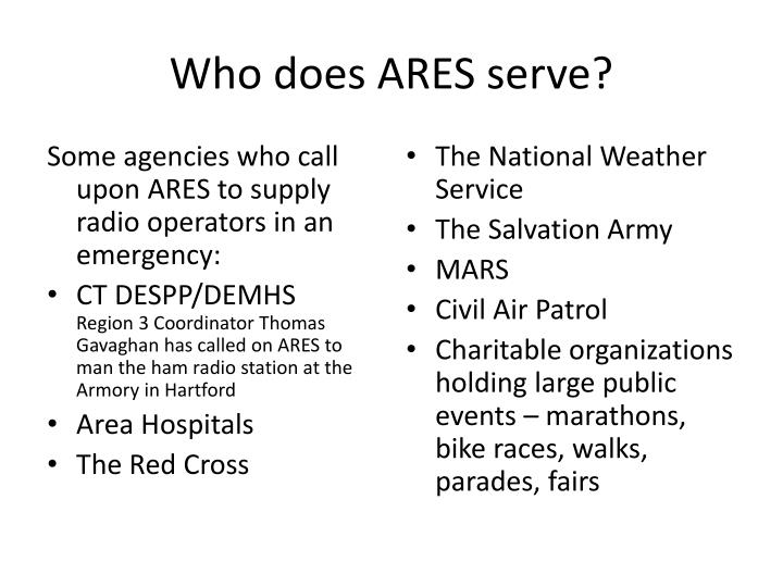 Who does ARES serve?