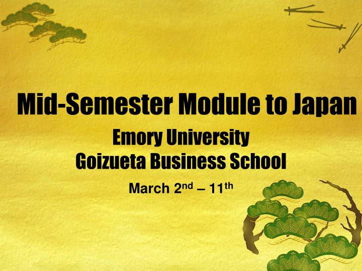 Mid semester module to japan