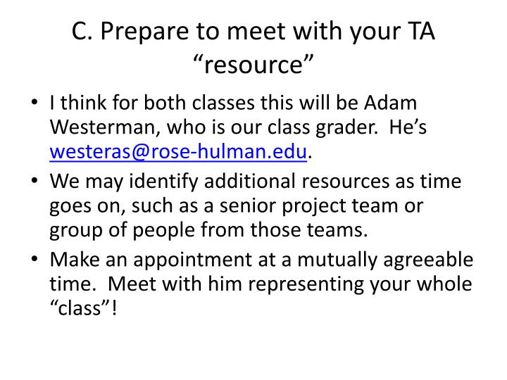 "C. Prepare to meet with your TA ""resource"""